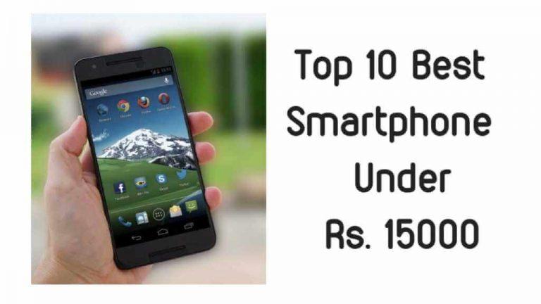 Top 10 Best Smartphone Under Rs. 15000 in 2020