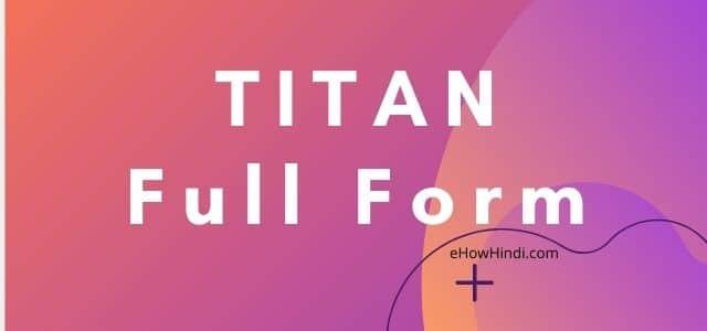 TITAN का Full Form